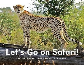 Let's Go on Safari by Kate Gilman Williams