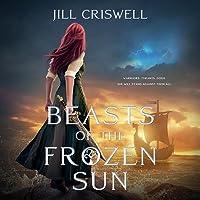 Beasts of the Frozen Sun Lib/E