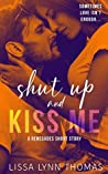 Shut up and Kiss me: a Renegades short story