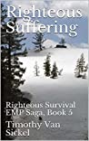 Righteous Suffering: Righteous Survival EMP Saga, Book 5