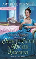 How to Catch a Wicked Viscount (The Disreputable Debutantes, #1)