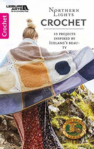 Northern Lights Crochet: 10 Crochet Projects Inspired by Iceland's Beauty