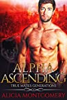 Alpha Ascending (True Mates Generations, #3)