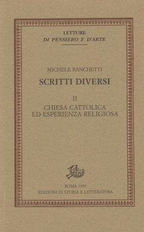 Chiesa cattolica ed esperienza religiosa. Scritti diversi II Michele Ranchetti, Fabio Milana