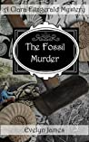 The Fossil Murder: A Clara Fitzgerald Mystery (The Clara Fitzgerald Mysteries Book 15)