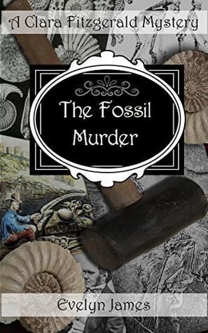 The Fossil Murder by Evelyn James