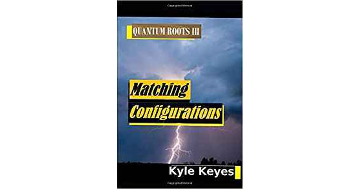 Matching Configurations Quantum Roots Iii By Kyle Keyes