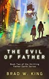 The Evil of Father (The Father Earth Series Book 1)