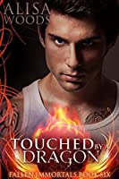 Touched by a Dragon (Fallen Immortals 6) - Paranormal Fairy Tale Romance