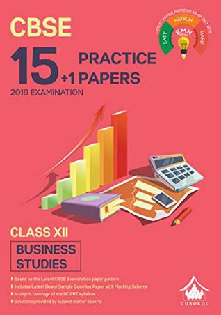 15+1 Practice Papers - Business Studies: CBSE Class 12 for 2019 Examination (Sample Papers)