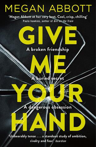 Give Me Your Hand by Megan Abbott