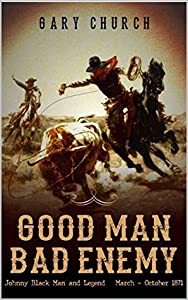 Good Man, Bad Enemy, 1871 (Johnny Black #3)