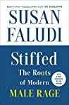 Stiffed Updated Edition: The Roots of Modern Male Rage