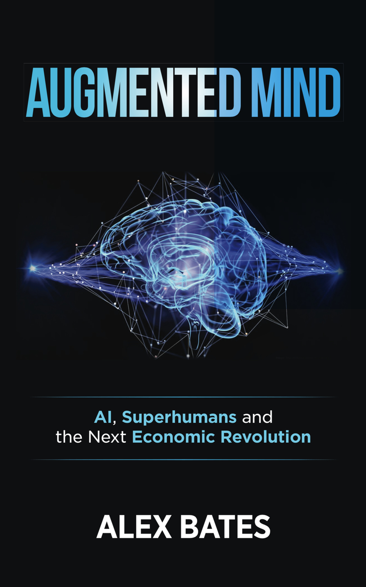 Augmented Mind: AI, Superhumans and the Next Economic Revolution