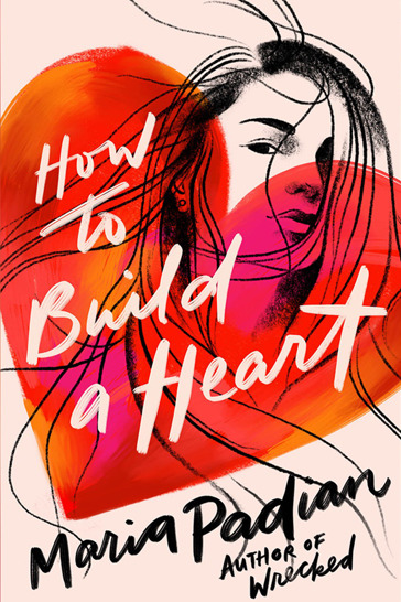 How to Build a Heart - Maria Padian