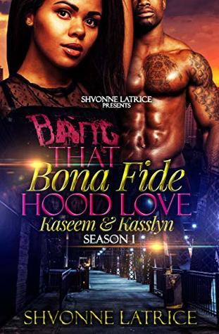 That Bona Fide Hood Love by Shvonne Latrice
