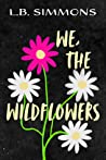We, The Wildflowers