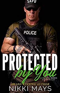 Protected by You (SAPD SWAT #4)