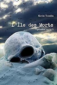 Operation Survie 1 - L'Ile Des Morts