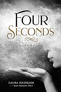 Four Seconds: A Memoir