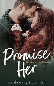 Promise Her (Military Men of Lexington #1)