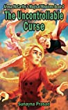 The Uncontrollable Curse (Alyssa McCarthy's Magical Missions: Book 2)