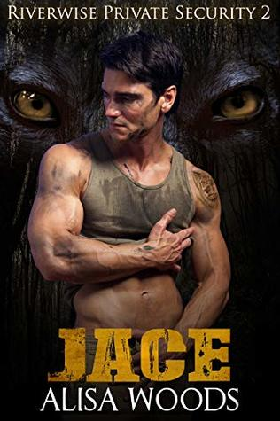Jace (Riverwise Private Security 2) - Wolf Shifter Paranormal... by Alisa Woods