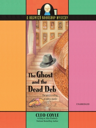 The Ghost and the Dead Deb (Haunted Bookshop Mystery, #2)