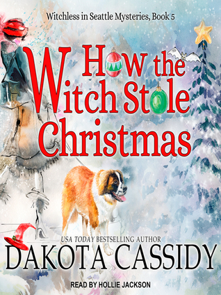 How the Witch Stole Christmas (Witchless in Seattle, #5)