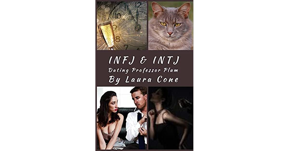 INFJ & INTJ: Dating Professor Plum by Laura Cone