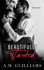Beautifully Tainted The Beautifully 1 By Am Guilliams