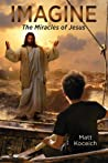 The Miracles of Jesus by Matt Koceich