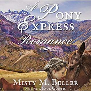 A Pony Express Romance (Wyoming Mountain Tales, #1)