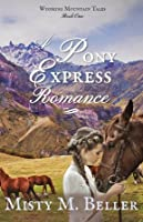 A Pony Express Romance (Wyoming Mountain Tales #1)
