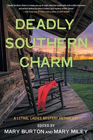 Deadly Southern Charm: A Lethal Ladies Mystery Anthology