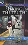 Seeking the Truth (True Blue K-9 Unit #5)