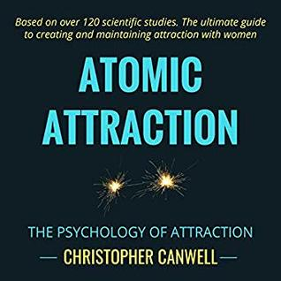 The Psychology of Attraction - Christopher Canwell