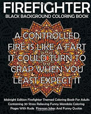 Black Background Firefighter Coloring Book: Midnight Edition ...