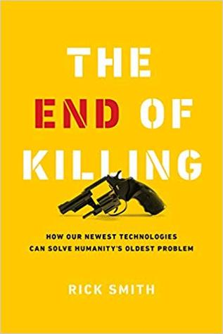 The End of Killing by Rick       Smith