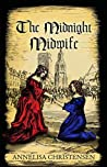 The Midnight Midwife: A novel of 17th century family life (Seventeenth Century Midwives Book 3)