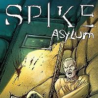 Spike: Asylum (Issues) (5 Book Series)