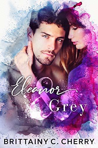 Brittainy C. Cherry - Eleanor and Grey