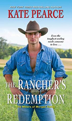 The Rancher's Redemption (The Millers of Morgan Valley Book 2)