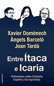 Entre Ítaca e Icaria: Reflexiones sobre Cataluña, España y las izquierdas (No Ficción)