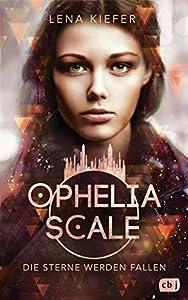 Die Sterne werden fallen (Ophelia Scale, #3)
