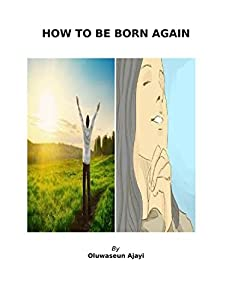 HOW TO BE BORN AGAIN............
