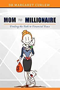 MOM TO MILLIONAIRE: Finding the Path to Financial Peace