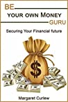 Be Your Own Money Guru by Margaret Curlew