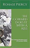 The Coward Does it with a Kiss