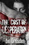 The Cost of Desperation
